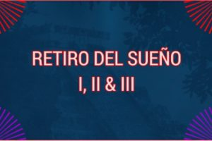 RETIRO DEL SUEÑO I, II & III