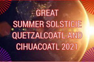GREAT SUMMER SOLSTICIE QUETZALCOATL AND CIHUACOATL