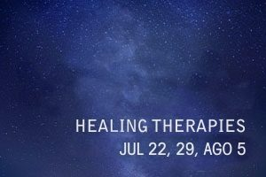 HEALING THERAPYS JULY 22, 29, AUGUST 5