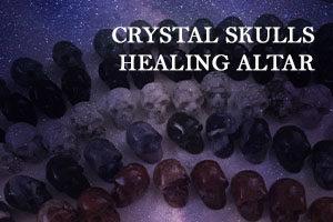 CRYSTAL SKULLS HEALING ALTAR AUGUST 2021