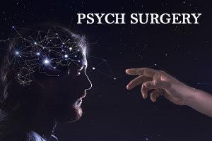 PSYCH SURGERY