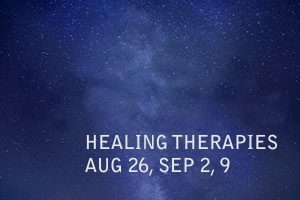 HEALING THERAPYS AUG 26, SEP 2, 9