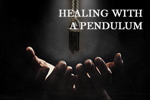 HEALING WITH A PENDULUM SEP 24, 2021