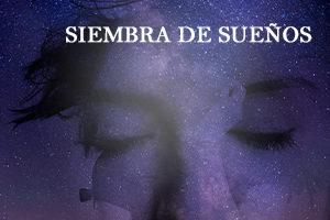 SIEMBRA DE SUEÑOS 11-12 SEPTIEMBRE