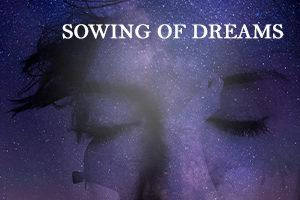 SOWING OF DREAMS SEPTEMBER 11-12