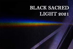 SACRED BLACK LIGHT OCTOBER 2 2021